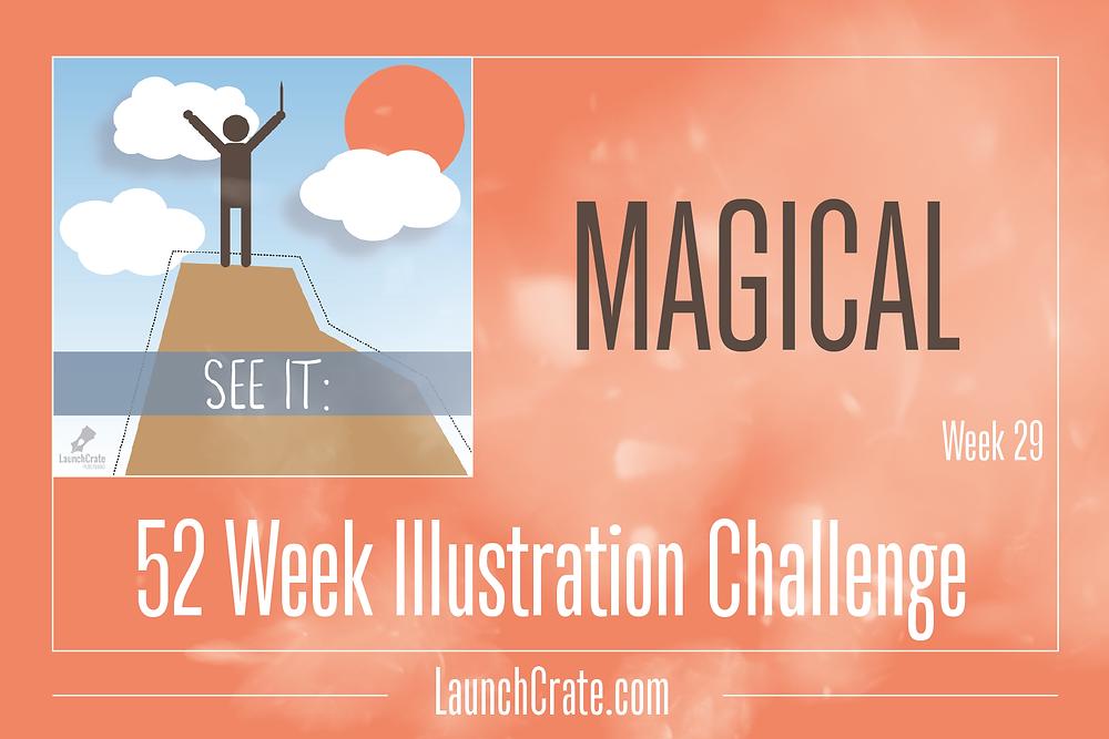 Week 29 Theme - #Go52: Magical