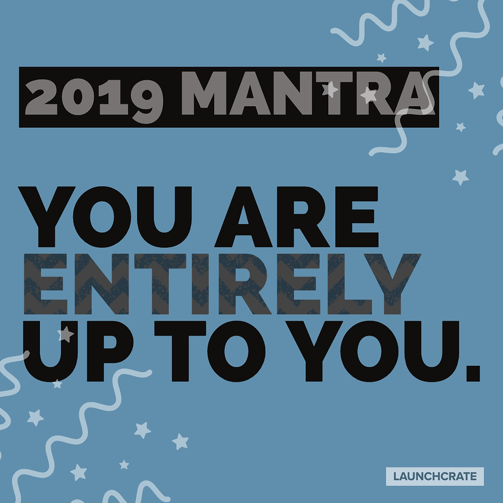 You are entirely up to you. New Year Mantra.