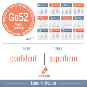 Go52 Week 4 - Confident | Superhero