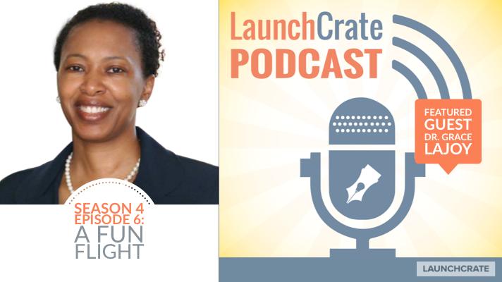 LaunchCrate Podcast Season 4 - Ep. 6: Dr. Grace LaJoy