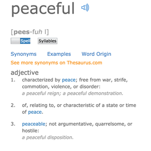 Definition of Peaceful: of, relating to, or characteristic of a state or time of peace - from Dictionary.com