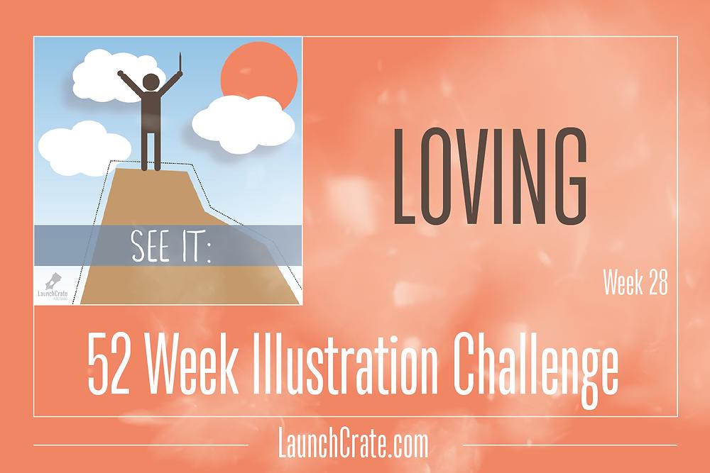 Week 28, Go52 Challenge Theme - Loving