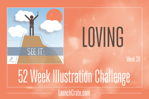 Week 28, Go52 Challenge Theme - Loving