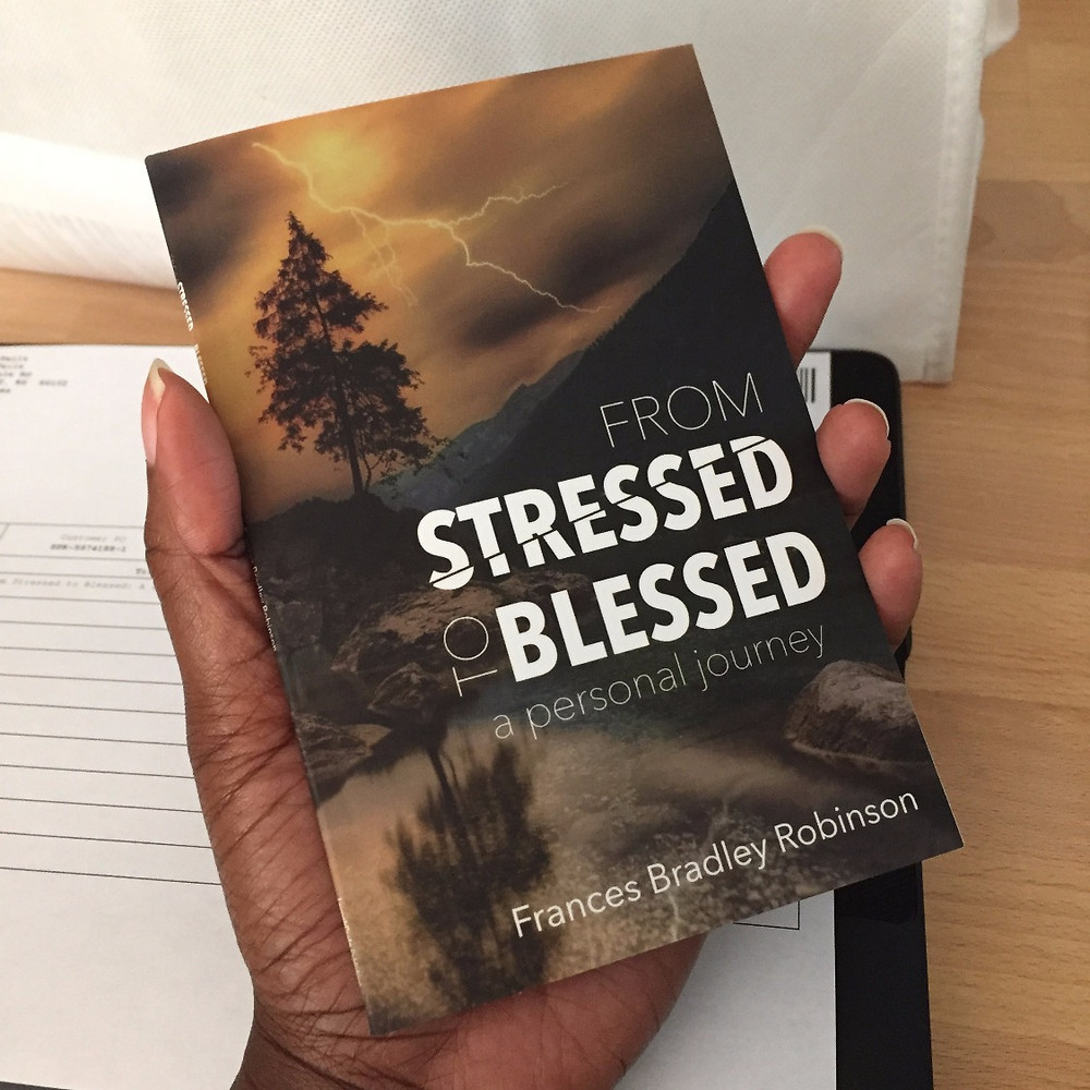 From Stressed to Blessed, by Frances Bradley Robinson
