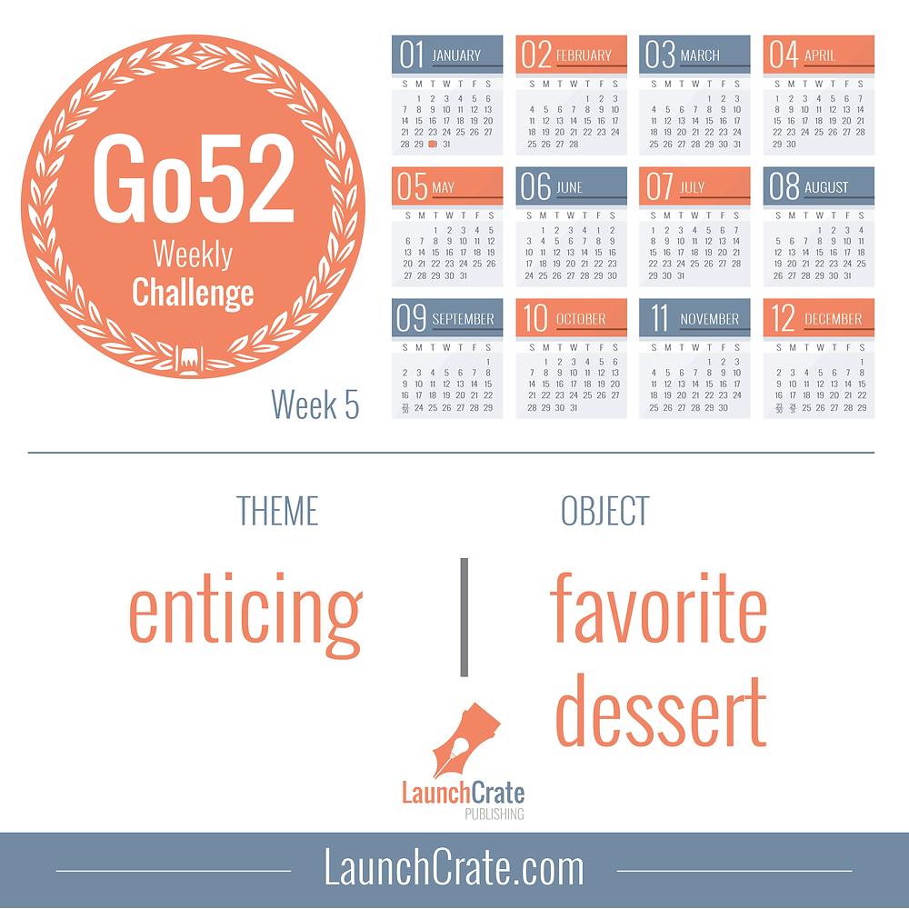 #Go52 Week 5 - Enticing