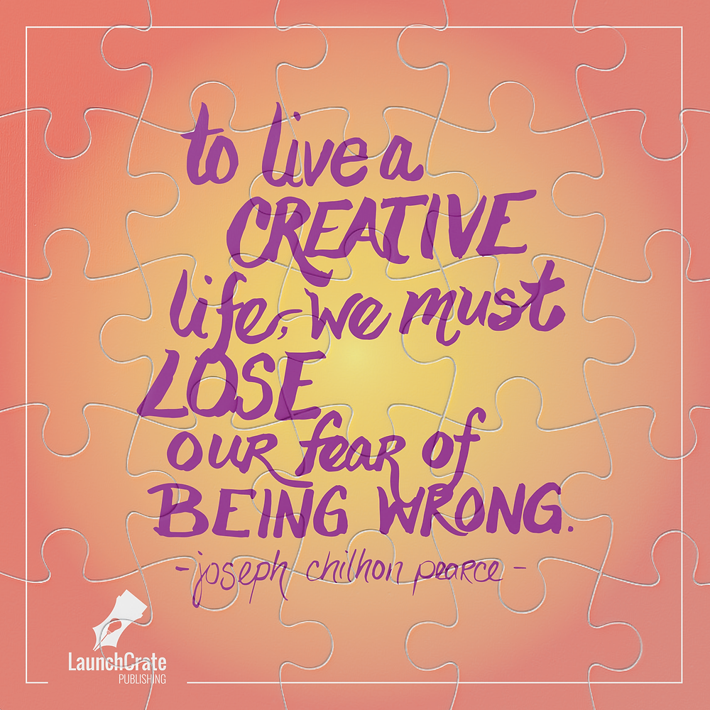 "#Go52 - Week 8 ""To live a Creative life, we must lose our fear of being wrong."" Joseph Chilhon Pearce"