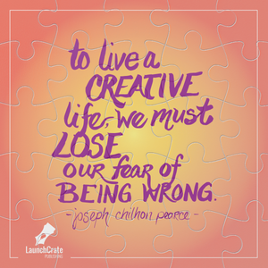 """#Go52 - Week 8 """"To live a Creative life, we must lose our fear of being wrong."""" Joseph Chilhon Pearce"""