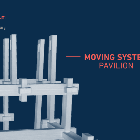 MOVING SYSTEM PAVILION