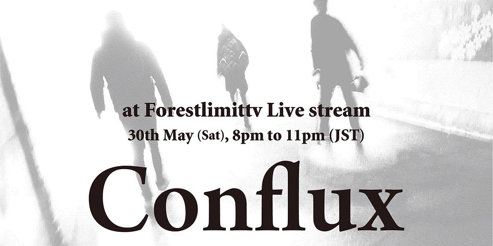 """""""Conflux"""" at Forestlimittv live Stream"""
