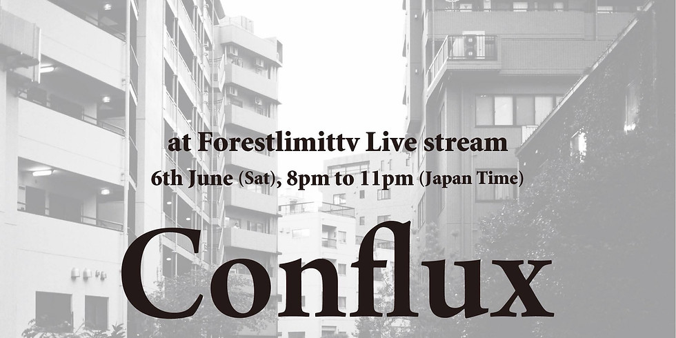 """""""Conflux"""" at Forestlimittv live stream vol.2"""