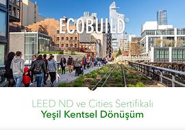 LEED ND Sertifikalı Yeşil Kentsel Dönüşü