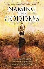 Naming the Goddess, Edited by Trevor Gre