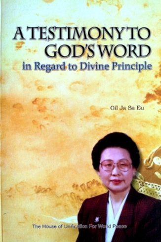 A Testimony to God's Word in Regards to Divine Principle