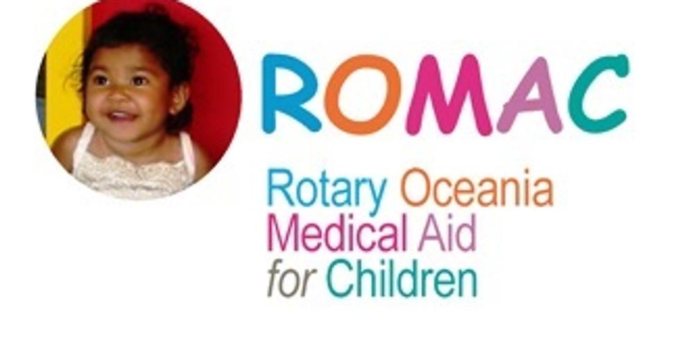 RCM Club Meeting - Rotary Oceania Medical Aid for Children (ROMAC)