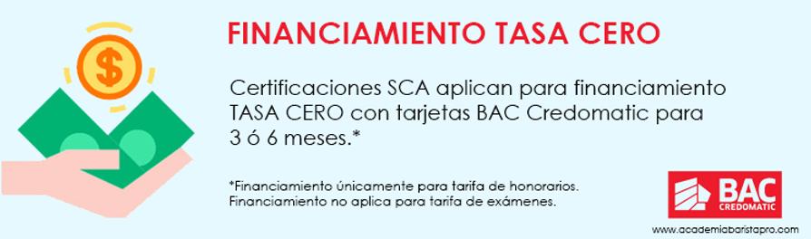 Financiamiento tasa cero con tus tarjetas BAC Credomatic para las Certificaciones SCA en Academia Barista Pro