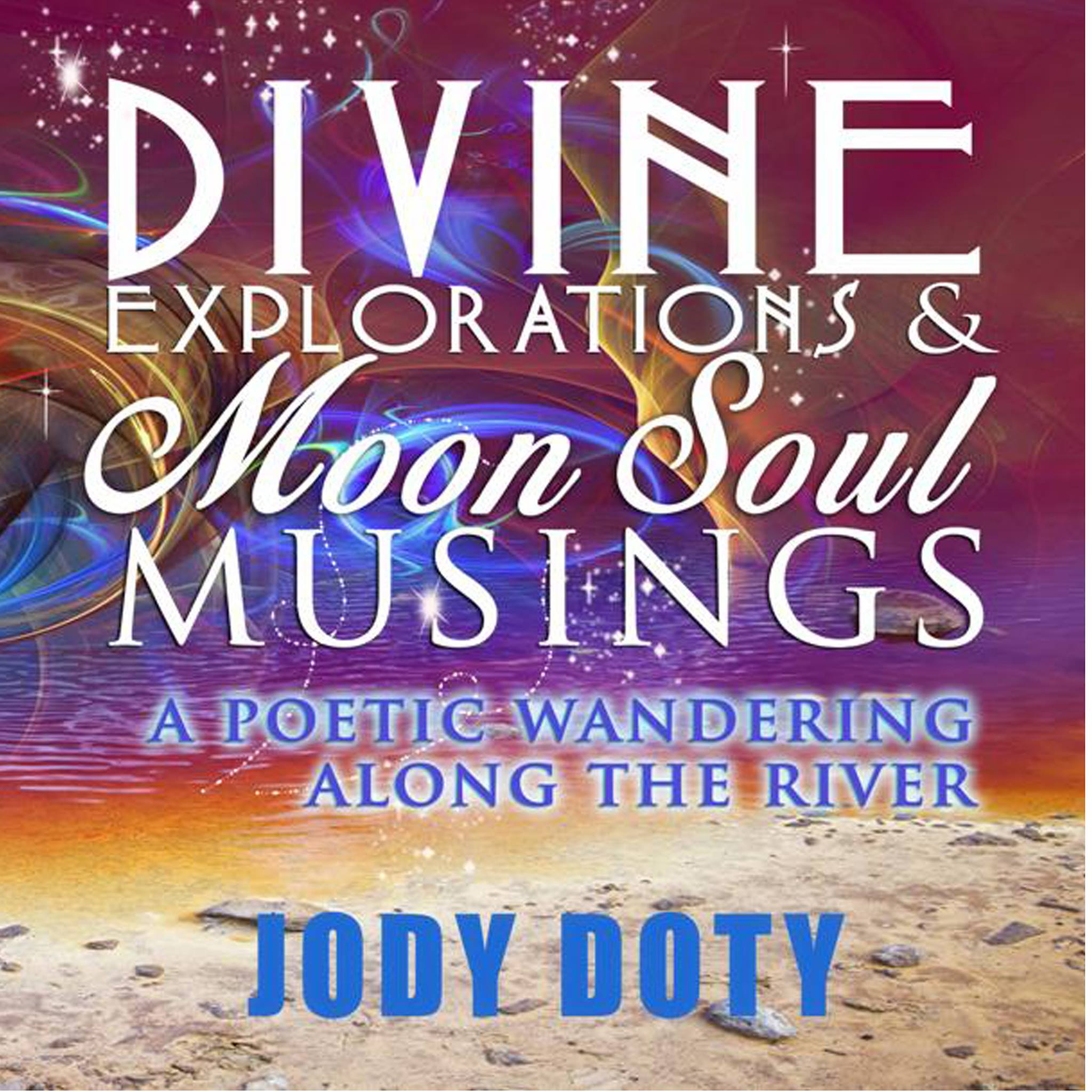 DIVINE EXPLORATIONS AND MOON SOUL...