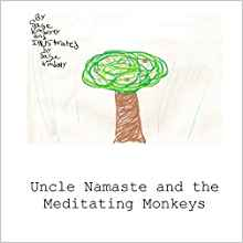 UNCLE NAMASTE & THE MEDITATING.....