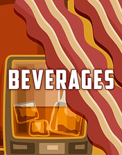 Bourbon and Bacon BEVERAGES