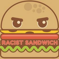 Racist Sandwich.png