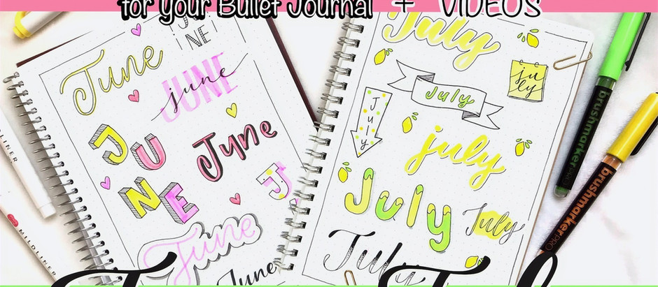 15+ SUPER EASY FONT IDEAS WITH VIDEOS FOR YOUR BUJO - June and July pages