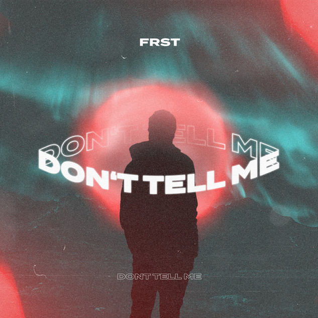 FRST - Don't Tell Me Cover