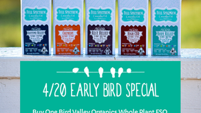 4/20 Early Bird Special