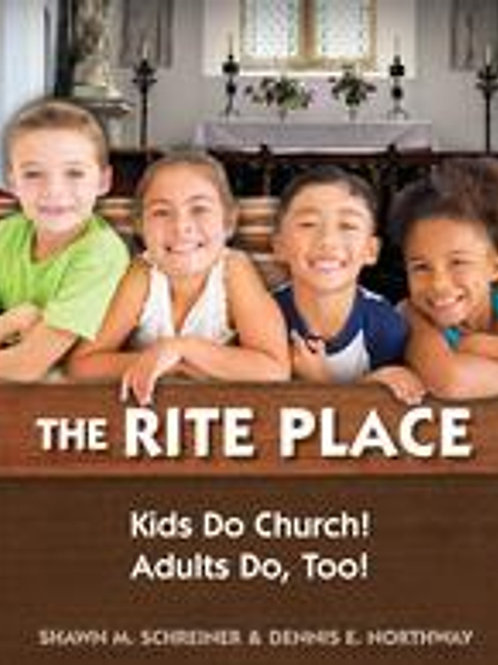 The Rite Place Kids Do Church! Adults Do Too!