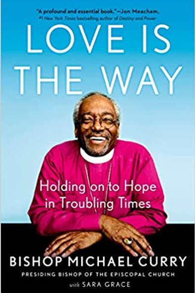 The Way of Love: Holding on to Hope in These Troubling Times