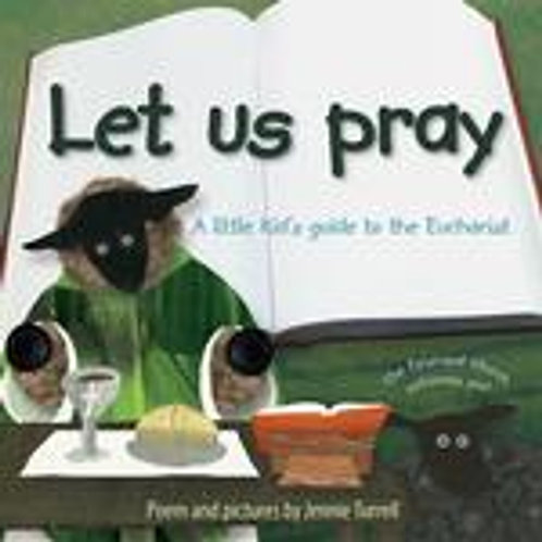 Let Us Pray A Little Kid's Guide to the Eucharist