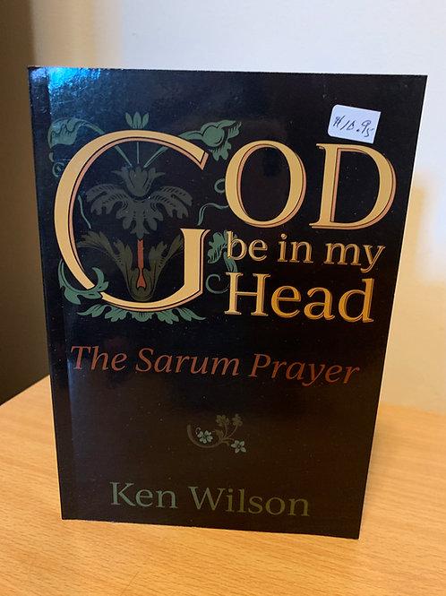 God Be in my Head The Sacrum Prayer
