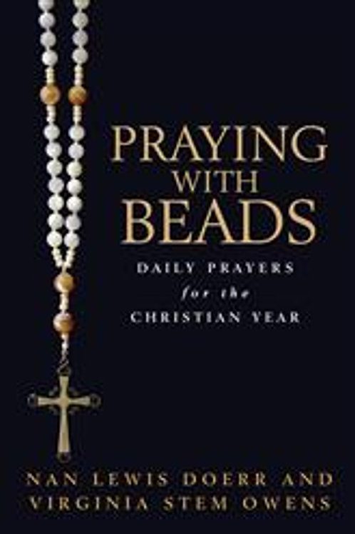 Praying with Beads Daily Prayers for the Christian Year