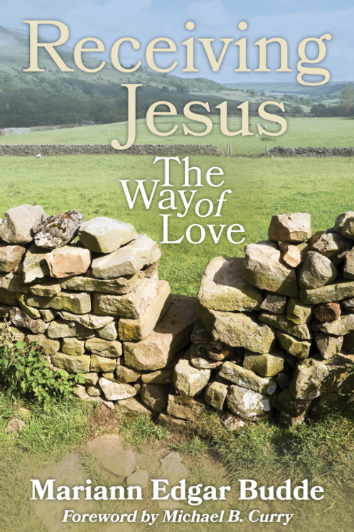 Receiving Jesus The Way of Love