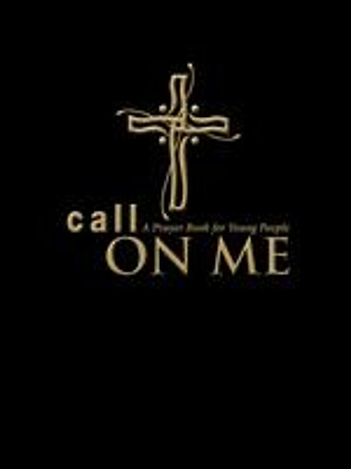 Call on Me A Prayer for Young People