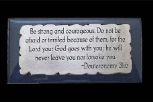Be Strong and Courageous paperweight