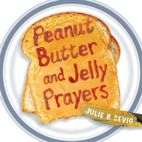 Peanut Butter and Jelly Prayers