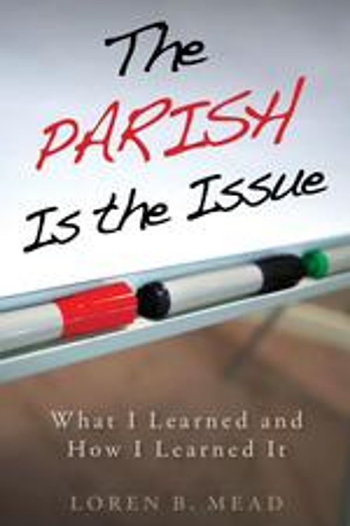 The Parish is the Issue What I Learned and How I Learned It