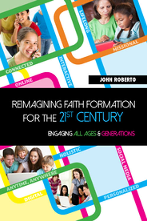 Reimagining Faith Formation for the 21st Century