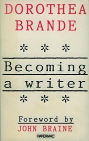 Becoming a Writer, Dorothea Brande – review and applications