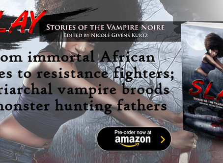 Slay: Stories of the Vampire Noire - Coming Oct 13