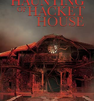 The Haunting of Hacket House - New Horror