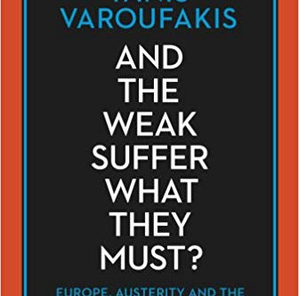 And the Weak Suffer What They Must, Yanis Varoufakis - a review