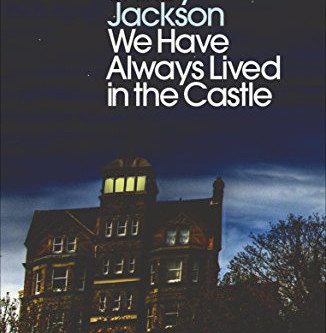 We Have Always Lived in the Castle, Shirley Jackson - a review