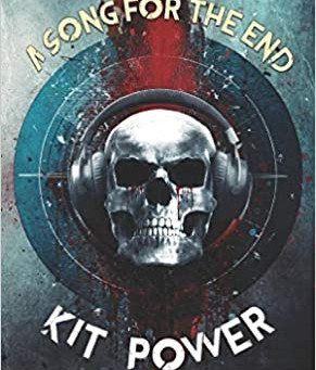 A Song for the End, Kit Power - a review