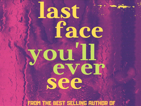 Release Blitz - The Last Face You'll Ever See - New Horror