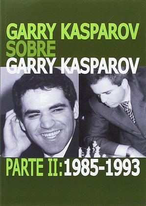 Garry Kasparov sobre Garry Kasparov, Parte 2