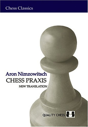 Chess praxis - Aron Nimzowitsch