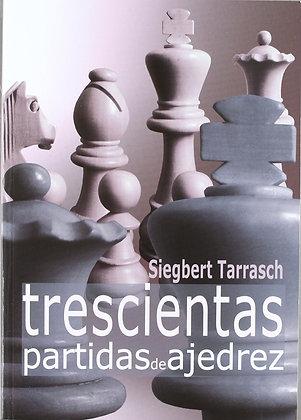Trescientas partidas de ajedrez - Tarrasch