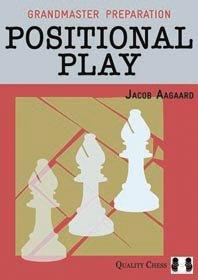 Grandmaster preparation: Positional play