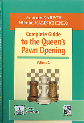 Complete Guide to the Queen's Pawn Opening, Vol. 1