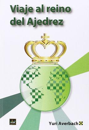Viaje al reino del ajedrez - Averbach